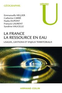 La France, la ressource en eau : usages, gestions et enjeux territoriaux
