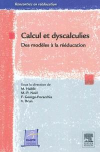 Calcul et dyscalculies : des modèles à la rééducation