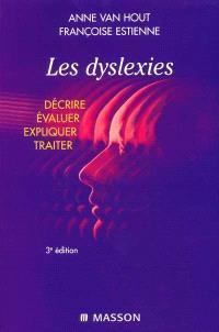 Les dyslexies : décrire, évaluer, expliquer, traiter