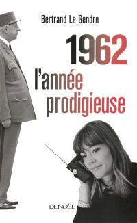 1962, l'année prodigieuse