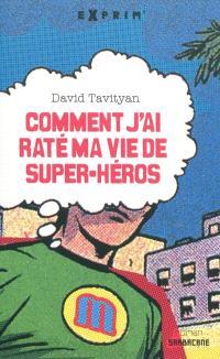 Comment j'ai raté ma vie de super-héros