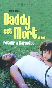 Daddy est mort... : retour à Sarcelles