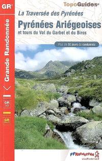 Pyrénées ariégeoises et tours du Val du Garbet et du Biros : la traversée des Pyrénées : plus de 30 jours de randonnée