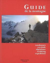 Guide de la montagne : randonnée, escalade, alpinisme, trekking, expédition