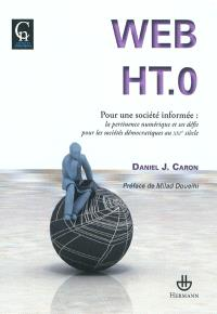 Web HT.0 : pour une société informée : la pertinence numérique et ses défis pour les sociétés démocratiques au XXIe siècle