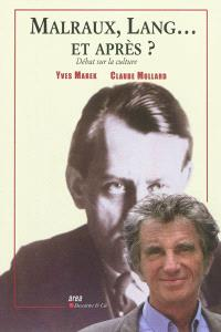 Malraux, Lang... et après ? : débat sur la culture