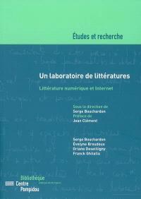 Un laboratoire de littératures : littérature numérique et Internet