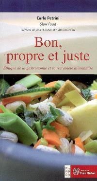 Bon, propre et juste : éthique de la gastronomie et souveraineté alimentaire