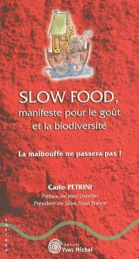 Slow food, manifeste pour le goût et la biodiversité : la malbouffe ne passera pas !