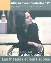 Alternatives théâtrales. n° 112, Dominique Pitoiset, le théâtre des opérations. Les théâtres et leurs écoles