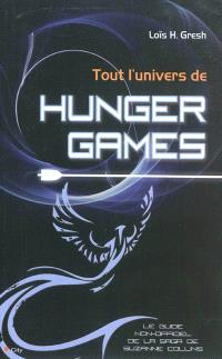 Tout l'univers de Hunger Games : le guide non-officiel de la saga de Suzanne Collins