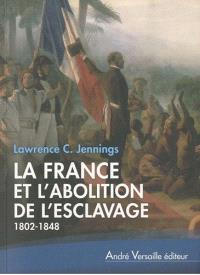 La France et l'abolition de l'esclavage : 1802-1848