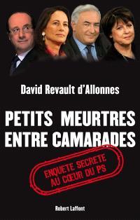 Petits meurtres entre camarades : enquête secrète au coeur du PS