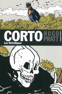 Corto. Volume 28, Les Helvétiques