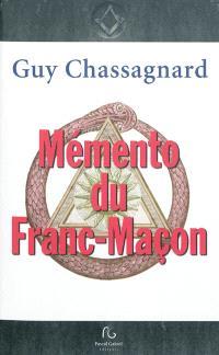 Mémento du franc-maçon : aux rites français, écossais ancien & accepté, écossais rectifié