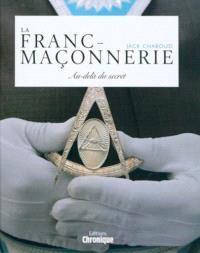 La franc-maçonnerie : au-delà du secret