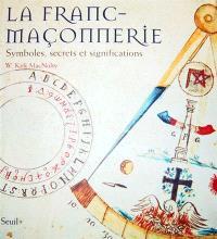 La franc-maçonnerie : symboles, secrets et significations
