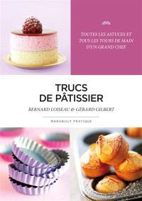 Trucs de pâtissier : toutes les astuces et tous les tours de main d'un grand chef