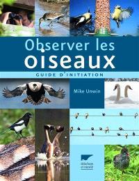 Observer les oiseaux : guide d'initiation