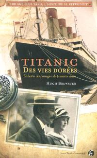 Titanic, des vies dorées : le destin des passagers de première classe