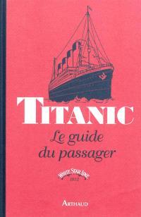 Titanic, le guide du passager