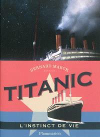 Titanic : l'instinct de vie
