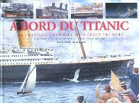 A bord du Titanic : la tragique traversée d'un géant des mers