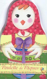 Poulette de Pâques : avec la véritable histoire des oeufs de Pâques