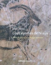 Les cavernes de Niaux : art préhistorique en Ariège-Pyrénées