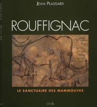 Rouffignac : le sanctuaire des mammouths