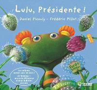 Lulu Vroumette, Lulu, présidente !