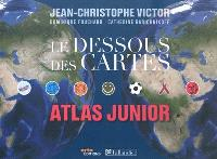 Le dessous des cartes : atlas junior
