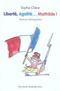 Liberté, égalité... Mathilde !