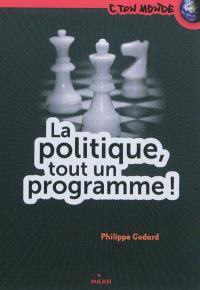 La politique, tout un programme !
