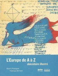 L'Europe de A à Z : abécédaire illustré