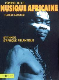 L'épopée de la musique africaine : rythmes d'Afrique atlantique