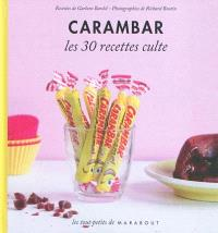 Carambar : le petit livre : les 30 recettes culte