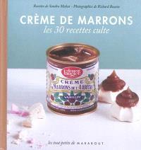 Crème de marrons Clément Faugier : le petit livre : les 30 recettes culte