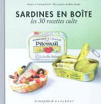 Sardines en boîte : le petit livre : les 30 recettes culte