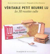 Véritable petit beurre LU : le petit livre : les 30 recettes culte