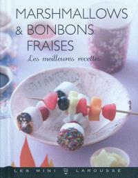 Marshmallows & bonbons fraises : les meilleures recettes