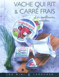 Vache qui rit & Carré frais : les meilleures recettes