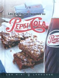 Les meilleures recettes au Pepsi-Cola