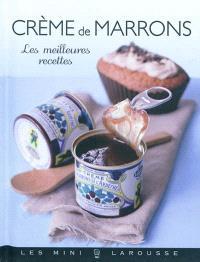 Crème de marrons : les meilleures recettes