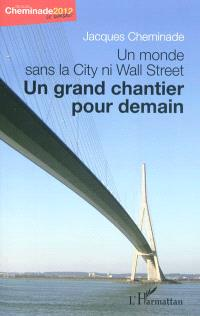 Un monde sans la City ni Wall Street : un grand chantier pour demain
