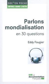 Parlons mondialisation : en 30 questions
