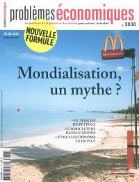 Problèmes économiques. n° 3038, Mondialisation, un mythe ?