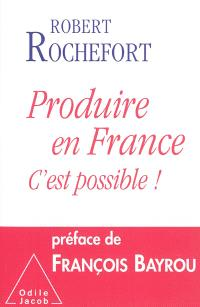 Produire en France : c'est possible !
