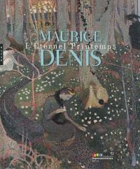 Maurice Denis, l'éternel printemps : exposition, Giverny, Musée des impressionnismes, du 1er avril au 15 juillet 2012