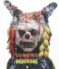Les maîtres du désordre : exposition, Paris, Musée du quai Branly, 11 avril-29 juillet 2012